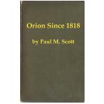 Orion Since 1818 by Paul M. Scott