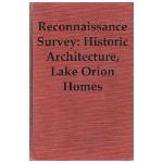 Reconnaissance Survey: Historic Architecture, Lake Orion Homes