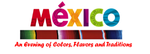 Mexico - An Evening of Colors, Flavors and Traditions - Friends Fiesta 2015
