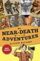 My Near-Death Adventures (99% True!) - cover image