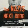 The Nazis Next Door by Eric Lichtblau