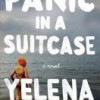 Panic in a Suitcase: A Novel by Yelena Akhtiorskaya