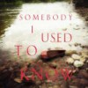 Someboday I Used to Know by David Bell
