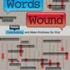 Words Wound: Delete Cyberbullying and Make Kindness Go Viral by Justin W. Patchin and Sameer Hinduja